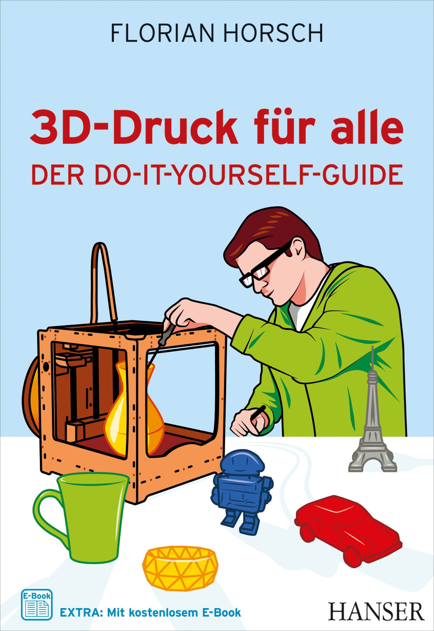 Florian_Horsch_3D-Druck-DER-DO-IT-YOURSELF-GUIDE